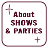 about shows & parties